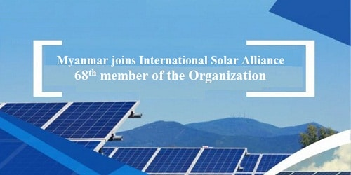 Myanmar joins International Solar Alliance; becomes 68thmember of the Organization