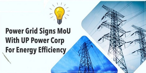 Power Grid signs MoU with UP Power Corp for energy efficiency to act as investor