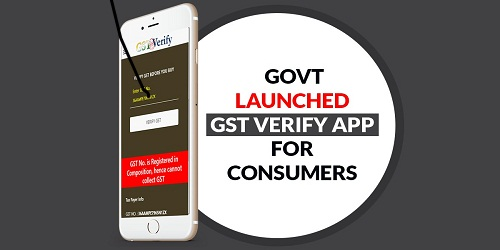 'GST Verify 'App launched for protection of consumers from fraud by Central Board of Indirect Taxes and Customs (CBIC)