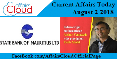 Current Affairs Today August 2 2018