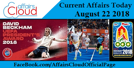 Current Affairs Today August 22 2018