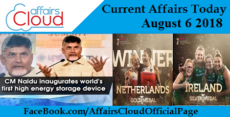 Current Affairs Today August 6 2018