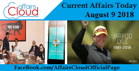 Current Affairs Today August 9 2018