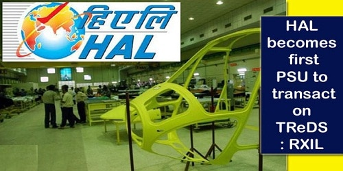 HAL becomes first PSU to transact on TReDS: RXIL