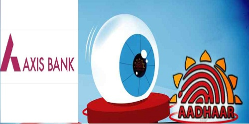 1stof its kind iris authentication for Aadhaar-based transactions introduced by Axis Bank