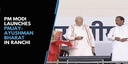 'Ayushman Bharat' scheme launched by PM Narendra Modi in Ranchi, Jharkhand