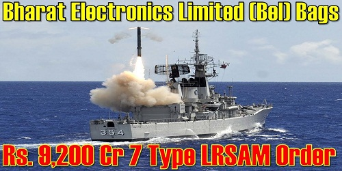 Rs 9,200 crore order to BEL for supply of 7 LRSAM