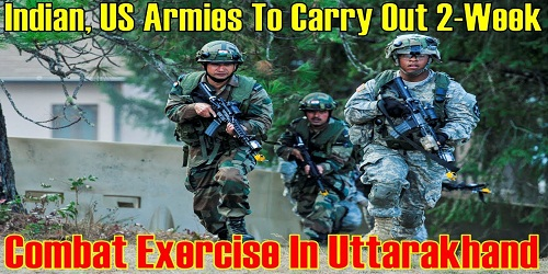 Yudh Abhyas between Indian, US armies to carry out in Uttarakhand