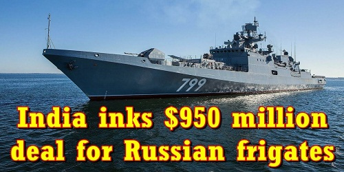 $950 million deal between India and Russia for Russian frigates