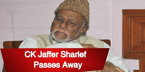 CK Jaffer Sharief, passed away