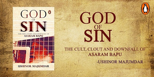 God of Sin The Cult, The Clout and Downfall of Asaram Bapu