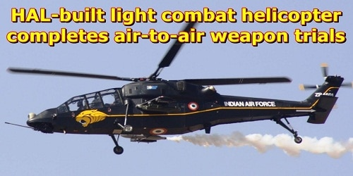 HAL-built light combat helicopter completes air-to-air weapon trials