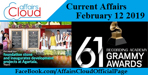 Current Affairs February 12 2019