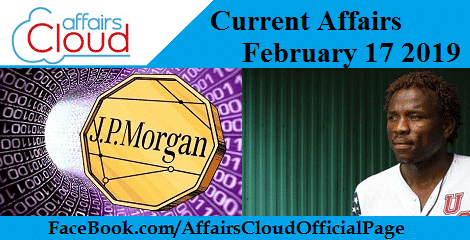 Current Affairs February 17 2019