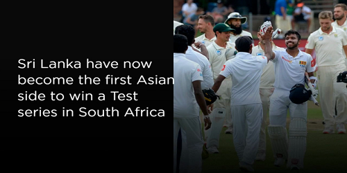 Sri Lanka became the first ever Asian team to win Test Series in South Africa