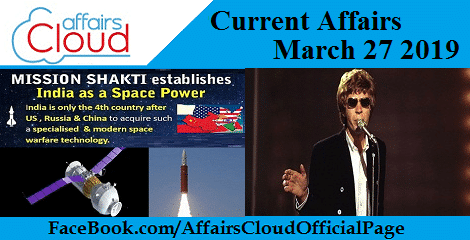 Current Affairs March 27 2019