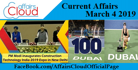 Current Affairs March 4 2019