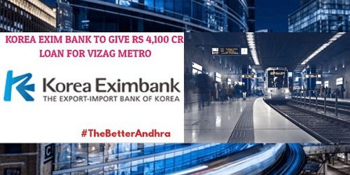 Korea Exim Bank extends loan worth Rs. 4,100 crores for Vizag Metro
