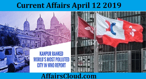 Current Affairs Today April 12 2019