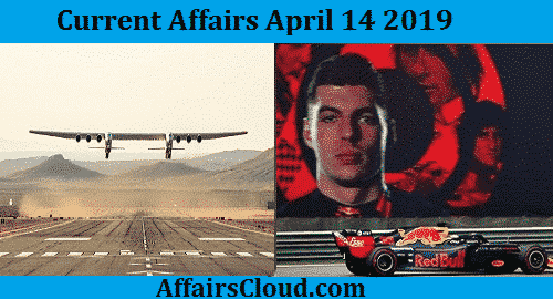 Current Affairs Today April 14 2019