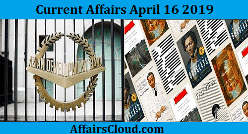 Current Affairs Today April 16 2019