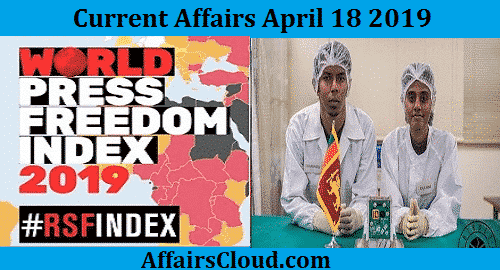 Current Affairs Today April 18 2019
