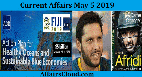 Current Affairs Today May 5 2019
