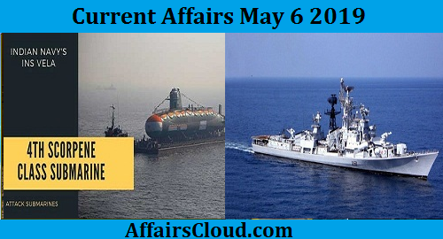 Current Affairs Today May 6 2019