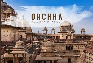 Orchha town of Madhya Pradesh