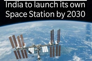 ISRO to launch space station by 2030