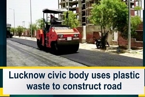Lucknow builds its first road from plastic waste
