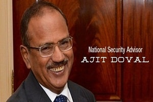 National Security Adviser (NSA) Ajith Doval