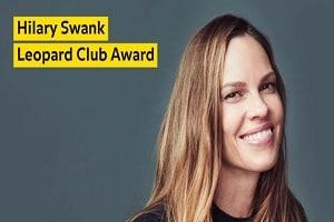 Hilary Swank to receive Leopard Club Award