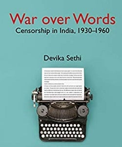 War over Words Censorship in India, 1930-1960