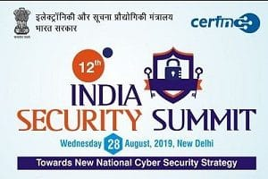 "12th ""Towards New National Cyber Security Strategy"" India Security Summit"