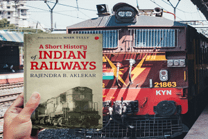A Short History of Indian Railways penned by Rajendra B Aklekar