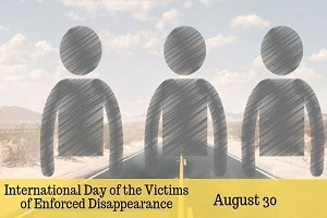 International Day of the Victims of Enforced Disappearances observed