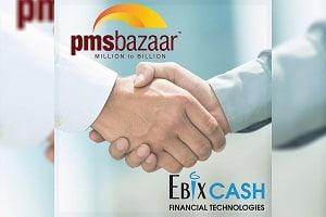 PMS Bazaar & EbixCash Fintech