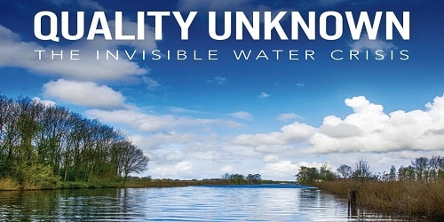 Quality Unknown- The Invisible Water Crisis