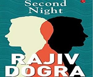 "Rajiv Dogra pens latest novel ""Second Night""."