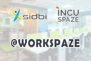 SIDBI partners with Incuspaze for coworking space for MSMEs