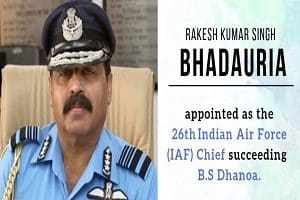 Air Marshal Rakesh Kumar Singh Bhadauria as the 26th Chief of Air Staff
