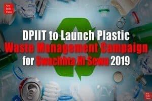 DPIIT launched plastic waste management 'Swachhta hi Sewa 2019'