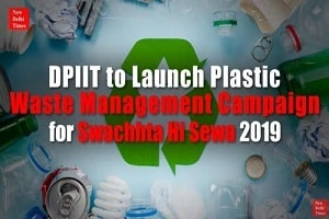DPIIT launched plastic waste management 'Swachhta hi Sewa 2019'
