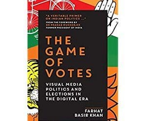 Game of Votes Visual Media Politics and Elections in the Digital Era