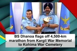 IAF Chief B S Dhanoa flags off kargil to kohima