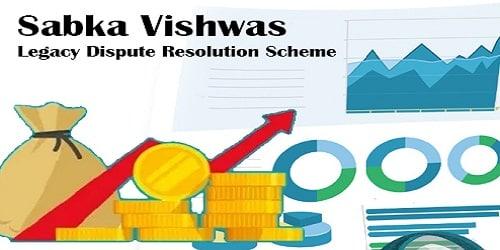 SabkaVishwas - Legacy Dispute Resolution Scheme