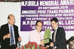 Scientist Thanu Padmanabhan receives 2019 MP Birla Memorial Award