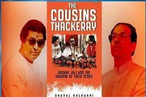 The Cousins Thackeray Uddhav, Raj and the Shadow of their Sena