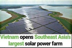 Vietnam unveils southeast asia's largest solar power farm